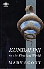 Kundalini in the Physical World by Mary…