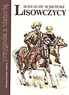Lisowczycy : powieść historyczna z XVII w.…