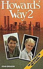 Howards' Way: No. 2 by John Brason