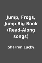 Jump, Frogs, Jump Big Book (Read-Along…
