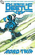Blue Beetle: Road Trip by John Rogers