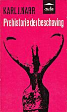 Prehistorie der beschaving by Karl J. Narr