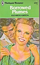 Borrowed Plumes by Elizabeth Ashton