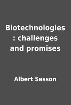 Biotechnologies : challenges and promises by…