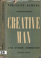 Creative Man And Other Addresses by Lord…