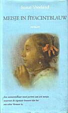 Meisje in hyacintblauw by Susan Vreeland