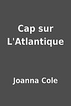 Cap sur L'Atlantique by Joanna Cole