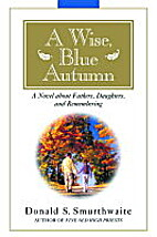 A Wise, Blue Autumn: A Novel About Fathers,…