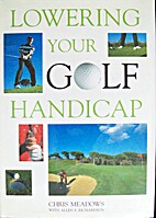 Lowering Your Golf Handicap by Chris Meadows