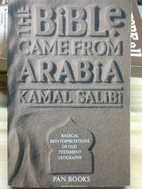 The Bible came from Arabia by Kamal Salibi
