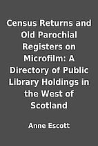 Census Returns and Old Parochial Registers…