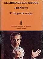EL LIBRO DE LOS JUEGOS. JUEGOS DE MAGIA Y DE…