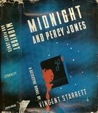 Midnight and Percy Jones by Vincent Starrett