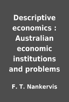 Descriptive economics : Australian economic…