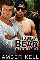 To Bite a Bear (Banded Brothers Book 4) by…