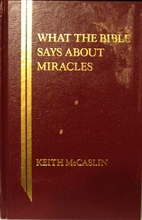 What the Bible Says About Miracles (What the…