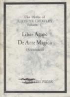 Liber Agape & De Arte Magica (Annotated) by…