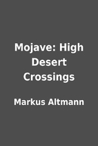 Mojave: High Desert Crossings by Markus…