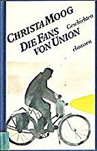 Die Fans von Union. Geschichten by Christa…