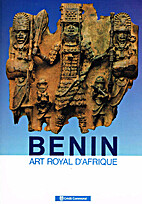 Bénin, art royal d'Afrique by Armand…