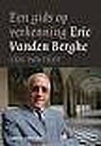 Eric Vanden Berghe een gids op verkenning :…