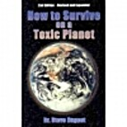 How to Survive on a Toxic Planet by Steve…