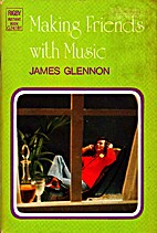 Making Friends with Music by James Glennon