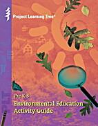 Pre K-8 Enviromental Education Activity…