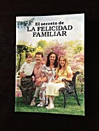 El Secreto de la Felicidad Familiar by N/A