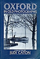 Oxford in Old Photographs by Judi Caton