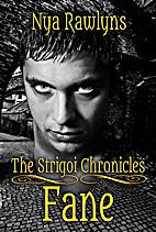 Fane (The Strigoi Chronicles) by Nya Rawlyns