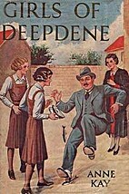 Girls of Deepdene by Anne. KAY
