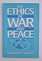 The Ethics of War and Peace by Douglas P.…