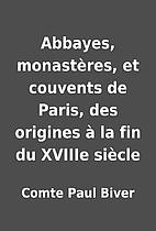 Abbayes, monastères, et couvents de…