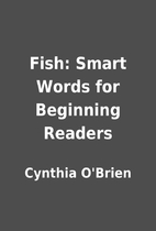 Fish: Smart Words for Beginning Readers by…
