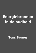 Energiebronnen in de oudheid by Tons Brunés