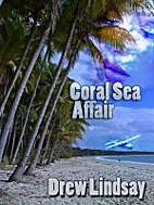 Coral Sea Affair by Drew Lindsay
