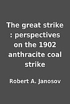 The great strike : perspectives on the 1902…