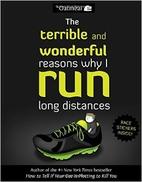 The terrible and wonderful reasons why I run…
