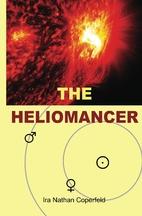 The Heliomancer by Ira Nathan Coperfeld