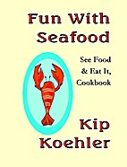 FUN WITH SEAFOOD - See Food & Eat It,…