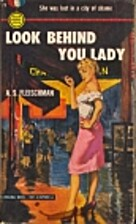 Look Behind You, Lady by A. S. Fleischman