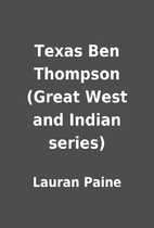 Texas Ben Thompson (Great West and Indian…