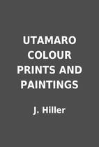 UTAMARO COLOUR PRINTS AND PAINTINGS by J.…