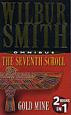 The Seventh Scroll [and] Gold Mine by Wilbur…