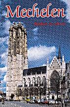 Mechelen : Rijkdom en cultuur by hein De…