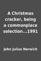 A Christmas cracker, being a commonplace…