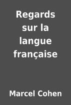 Regards sur la langue française by Marcel…