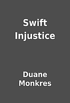 Swift Injustice by Duane Monkres