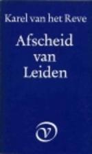Afscheid van Leiden by Karel van het Reve